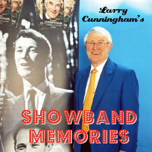 Larry Cunningham - Showband Memories